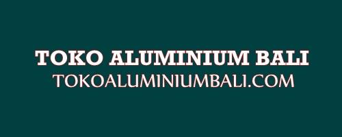 Toko Aluminium di Bali
